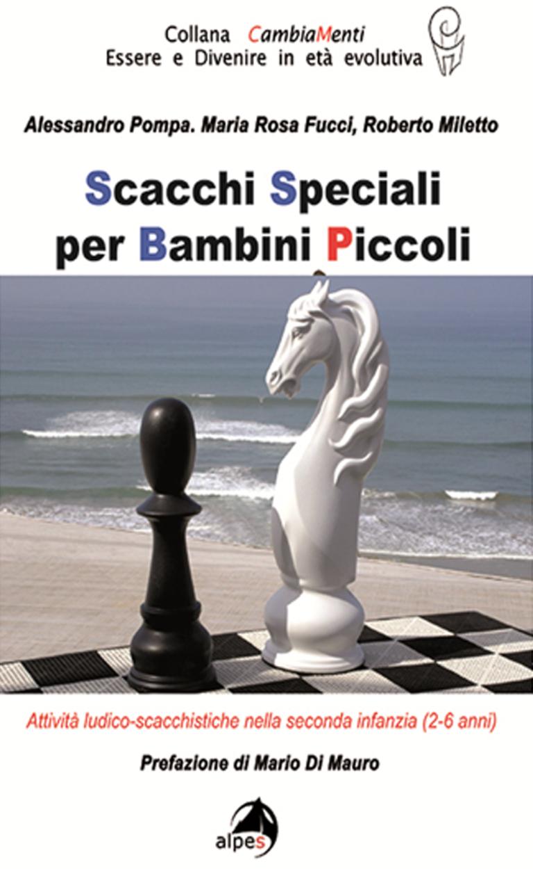 """Copertina del volume """"Scacchi Speciali per Bambini Piccoli. Attività ludico-scacchistiche nella seconda infanzia (2-6 anni)."""""""