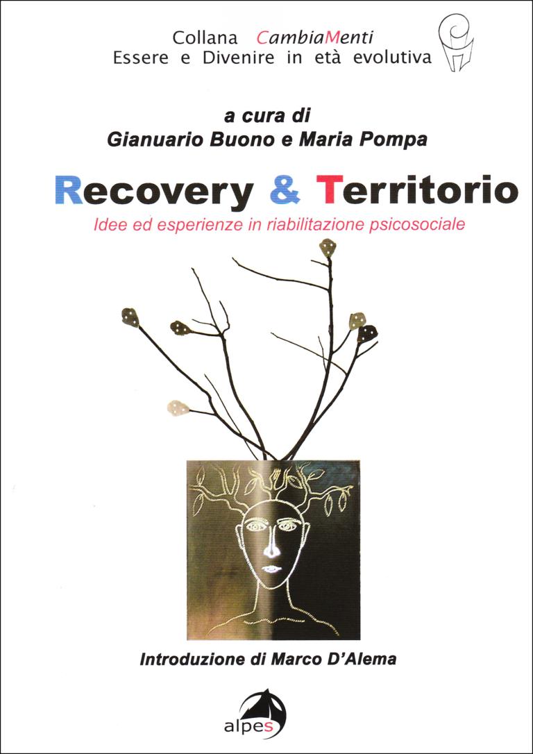 """Copertina del volume """"Recovery & Territorio.  Idee ed esperienze in riabilitazione psicosociale"""""""